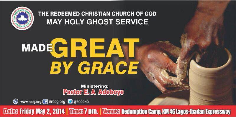 RCCG May 2014 Holy Ghost service. Theme: Made ?Great By Grace