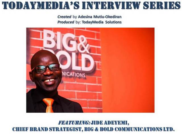 TodayMedias interview series Jide Adeyemi  (14)